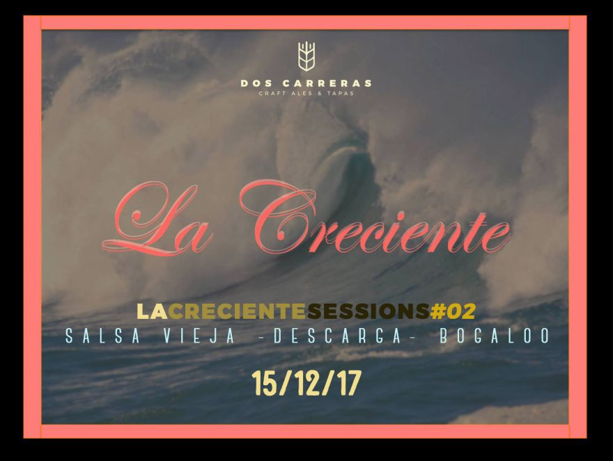 Salsa, Descarga y Bogaloo - La Creciente Sessions #02