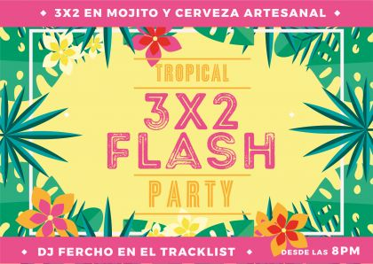3x2 TROPICAL FLASH PARTY!